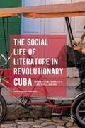 The Social Life of Literature in Revolutionary Cuba   Par Kumaraswami  