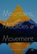 Mountains, Mobilities and Movement   Kakalis, Christos ; Goetsch, Emily  
