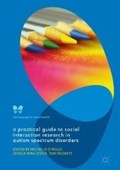 A Practical Guide to Social Interaction Research in Autism Spectrum Disorders | O'reilly, Michelle ; Lester, Jessica Nina ; Muskett, Tom |