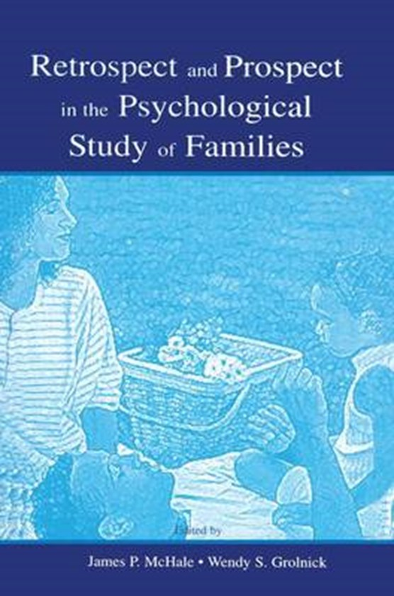 Retrospect and Prospect in the Psychological Study of Families
