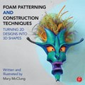 Foam Patterning and Construction Techniques | Mcclung, Mary (professor of Costume Design, West Virginia University.) |