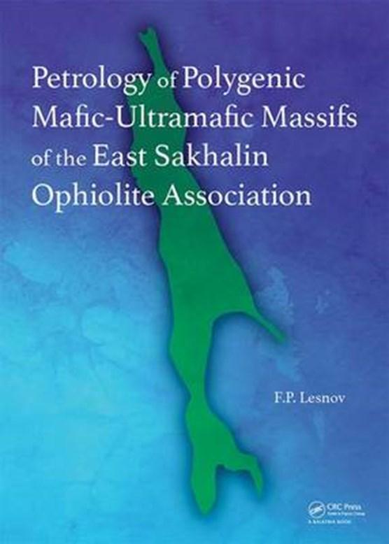 Petrology of Polygenic Mafic-Ultramafic Massifs of the East Sakhalin Ophiolite Association
