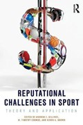 Reputational Challenges in Sport | Billings, Andrew C. ; Coombs, W. Timothy ; Brown, Kenon A. |