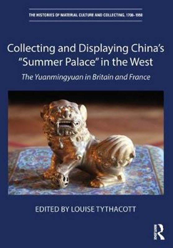 """Collecting and Displaying China's """"Summer Palace"""" in the West"""