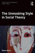 The Unmasking Style in Social Theory | Baehr, Peter (lingnan University, Hong Kong) |