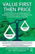 Value First then Price | Andreas (hinterhuber And Partners, Austria) Hinterhuber ; Todd C. (skf, Usa) Snelgrove |