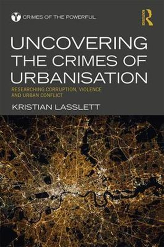 Uncovering the Crimes of Urbanisation
