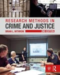 Research Methods in Crime and Justice   Brian L. Withrow  