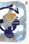 How to Read Ethnography   Gay Y Blasco, Paloma (university of St. Andrews, Uk) ; Wardle, Huon (university of St. Andrews, Uk)  