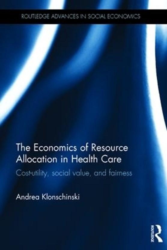 The Economics of Resource Allocation in Health Care