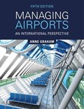 Managing Airports   Graham, Anne (university of Westminster, Uk)  