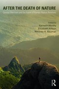 After the Death of Nature | Worthy, Kenneth ; Allison, Elizabeth ; Bauman, Whitney A. |