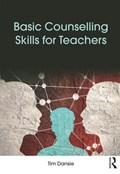 Basic Counselling Skills for Teachers   Dansie, Tim (education Consultant, Australia)  