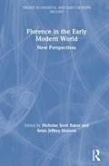 Florence in the Early Modern World | Nicholas (macquarie University, Australia) Scott Baker ; Brian J. (east Tennessee State University, Usa) Maxson |