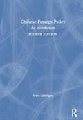 Chinese Foreign Policy | Lanteigne, Marc (massey University Albany, New Zealand) |