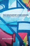 The Innovator's Discussion   Campbell, Betsy (krause Innovation Studio, Pennsylvania State University, Usa)  