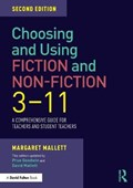Choosing and Using Fiction and Non-Fiction 3-11   Mallett, Margaret (fellow of the The English Association, Uk)  