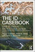 The ID CaseBook | Ertmer, Peggy A. ; Quinn, James A. ; Glazewski, Krista D. |