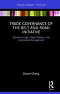 Trade Governance of the Belt and Road Initiative   Cheng, Dawei (renmin University, China)  