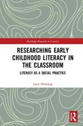 Researching Early Childhood Literacy in the Classroom | Lucy Henning |