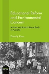 Educational Reform and Environmental Concern   Australia) Kass Dorothy (macquarie University  