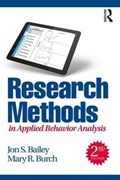 Research Methods in Applied Behavior Analysis   Bailey, Jon S. (florida State University, Usa) ; Burch, Mary R. (behavior Management Consultants, Florida, Usa)  