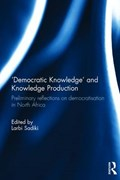 'Democratic Knowledge' and Knowledge Production | Sadiki, Larbi (qatar University, Qatar) |