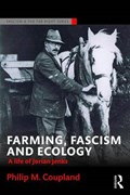 Farming, Fascism and Ecology | Philip M. Coupland |