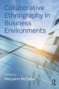 Collaborative Ethnography in Business Environments   Usa) McCabe Maryann (university Of Rochester  