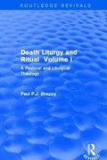 Death Liturgy and Ritual | Paul P J Sheppy |
