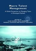 Macro Talent Management | Vaiman, Vlad (california Lutheran University, Usa) ; Sparrow, Paul (lancaster University, Uk) ; Schuler, Randall (rutgers University, USA.University of Lucerne, Switzerland) |