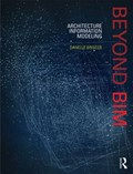 Beyond BIM | Danelle (assistant Professor, Austin School of Architecture, University of Texas, Usa) Briscoe |