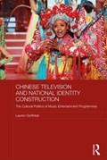 Chinese Television and National Identity Construction | Gorfinkel, Lauren (macquarie University, Australia) |