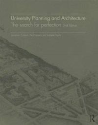 University Planning and Architecture   Jonathan Coulson ; Paul Roberts ; Isabelle Taylor  