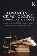 Advancing Criminology and Criminal Justice Policy   Thomas G. Blomberg ; Julie Mestre Brancale ; Professor Kevin M. Beaver ; William D. Bales  