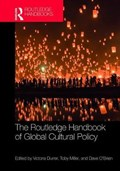 The Routledge Handbook of Global Cultural Policy | Durrer, Victoria (queen's University Belfast, Uk) ; Miller, Toby (university of New Mexico, Albuquerque) ; O'brien, Dave (university of Edinburgh, Uk) |