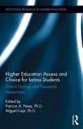 Higher Education Access and Choice for Latino Students   Perez, Patricia (california State University at Fullerton, Usa) ; Ceja, Miguel (california State University at Northridge, Usa)  