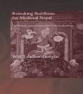 Remaking Buddhism for Medieval Nepal | Uk) Tuladhar-Douglas Will (aberdeen University |