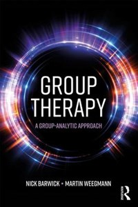 Group Therapy | The Guildhall School of Music Nick (group Analyst & Uk) Barwick ; Martin Weegmann Drama and private practice |