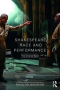 Shakespeare, Race and Performance   auteur onbekend  