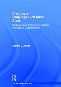Creating a Language-Rich Math Class   Sandra L. (creating Ahas, Llc, Usa) Atkins  