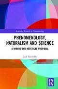 Phenomenology, Naturalism and Science | Australia) Reynolds Jack (deakin University |