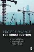 Project Finance for Construction | Higham, Anthony (university of Salford, Uk) ; Bridge, Carl (university of Bolton, Uk) ; Farrell, Peter (university of Bolton, Uk) |