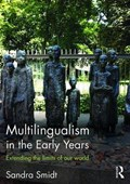 Multilingualism in the Early Years | Sandra Smidt |