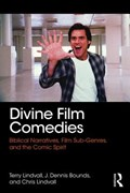 Divine Film Comedies   Lindvall, Terry (virginia Wesleyan College, Usa) ; Bounds, J. Dennis (virginia Wesleyan College, Usa) ; Lindvall, Chris  