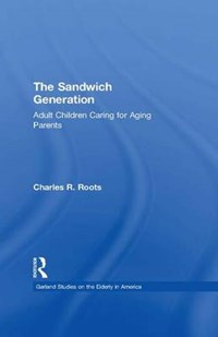 The Sandwich Generation | Charles R. Roots |