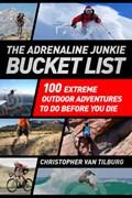 ADRENALINE JUNKIES BUCKET LIST   Christopher Van Tilburg  