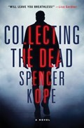 Collecting the Dead   Spencer Kope  