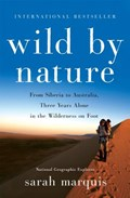 Marquis, S: Wild by Nature   Sarah Marquis  