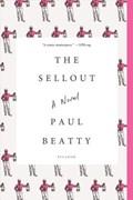 Sellout   Beatty, Paul ; Bruce, Elizabeth  